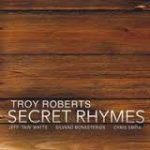 Latest Release From Saxophonist Troy Roberts